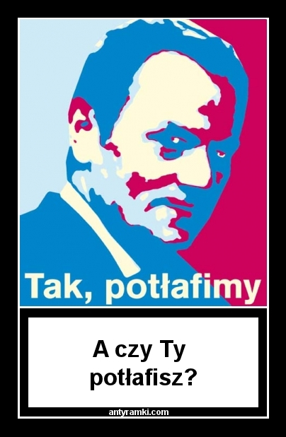 Yes, we can    - A czy Ty potłafisz?